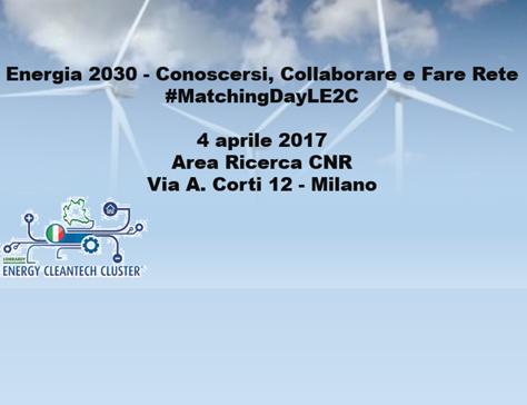 Energia 2030 - Conoscersi, Collaborare e Fare Rete - #MatchingDayLE2C