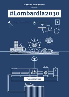 #Lombardia2030 - il piano strategico di Confindustria Lombardia